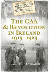 Omslag - The GAA & Revolution in Ireland 1913-1923