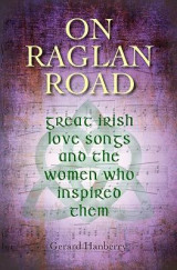 Omslag - On Raglan Road: Great Irish Love Songs and the Women Who Inspired Them 2016