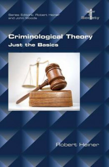 Criminological Theory. Just the Basics av Professor of Sociology Robert Heiner (Heftet)