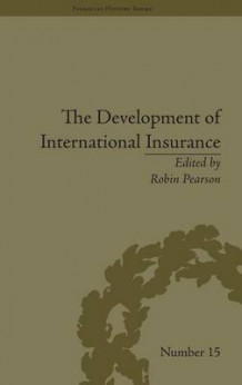 The Development of International Insurance av Robin Pearson (Innbundet)