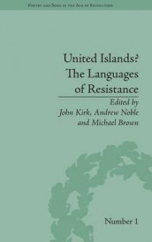 United Islands? The Languages of Resistance av John Kirk (Innbundet)