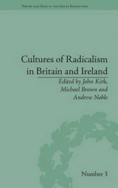 Cultures of Radicalism in Britain and Ireland av John Kirk (Innbundet)