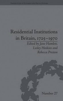 Residential Institutions in Britain, 1725-1970 av Jane Hamlett (Innbundet)