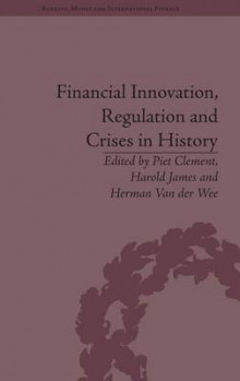 Financial Innovation, Regulation and Crises in History av Harold James (Innbundet)