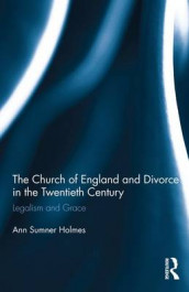 The Church of England and Divorce in the Twentieth Century av Ann Sumner Holmes (Innbundet)