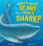 What's More Scary Than a Shark? av Paul Bright (Heftet)