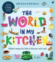 The World in My Kitchen av Sally Brown og Kate Morris (Heftet)