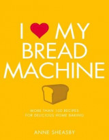 Omslag - I Love My Bread Machine
