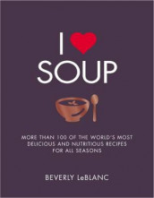 I Love Soup av Beverly Le Blanc (Heftet)