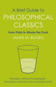 A Brief Guide to Philosophical Classics av James M. Russell (Heftet)