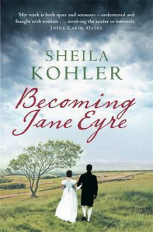 Becoming Jane Eyre av Sheila Kohler (Heftet)