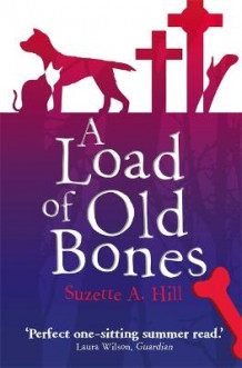 A Load of Old Bones av Suzette A. Hill (Heftet)