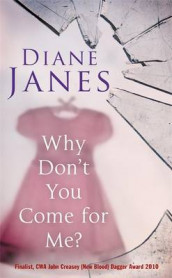 Why Don't You Come for Me? av Diane Janes (Innbundet)
