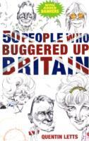 50 People Who Buggered Up Britain av Quentin Letts (Heftet)