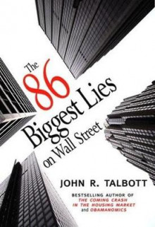 The 86 Biggest Lies on Wall Street av John R. Talbott (Heftet)