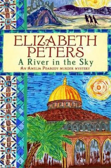 A River in the Sky av Elizabeth Peters (Innbundet)
