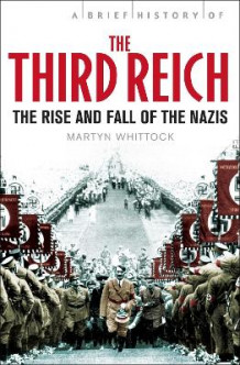 A Brief History of the Third Reich av Martyn J. Whittock (Heftet)