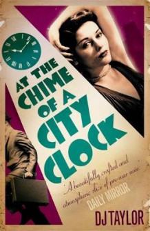At the Chime of a City Clock av D. J. Taylor (Heftet)