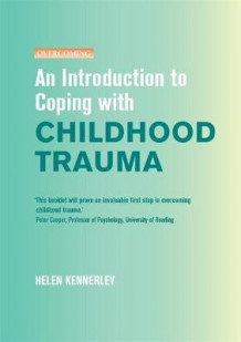 An Introduction to Coping with Childhood Trauma av Helen Kennerley (Heftet)