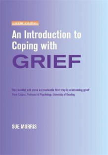 An Introduction to Coping with Grief av Sue Morris (Heftet)