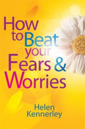 How to Beat Your Fears and Worries av Helen Kennerley (Heftet)