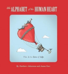 The Alphabet of the Human Heart av Matthew Johnstone og James Kerr (Heftet)