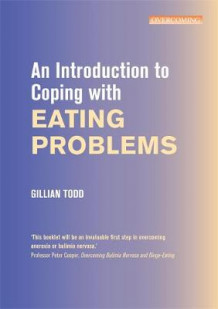 An Introduction to Coping with Eating Problems av Gillian Todd og Prof. Peter Cooper (Heftet)