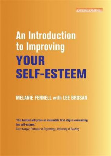 An Introduction to Improving Your Self-Esteem av Melanie Fennell og Leonora Brosan (Heftet)