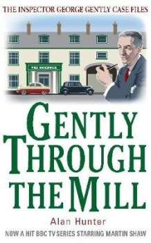 Gently Through the Mill av Mr. Alan Hunter (Heftet)