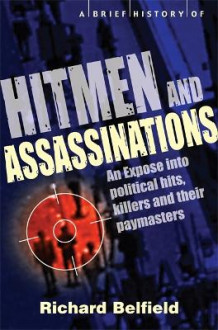 A Brief History of Hitmen and Assassinations av Richard Belfield (Heftet)