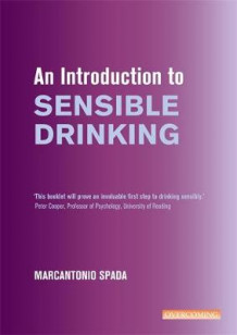 An Introduction to Sensible Drinking av Marcantonio Spada (Heftet)