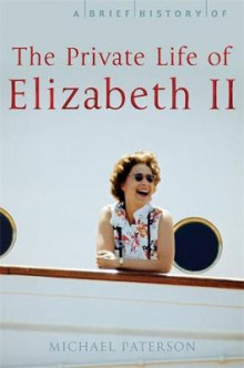 A Brief History of the Private Life of Elizabeth II av Michael Paterson (Heftet)