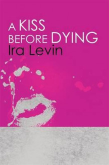 A kiss before dying av Ira Levin (Heftet)