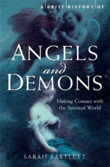 A Brief History of Angels and Demons av Sarah Bartlett (Heftet)