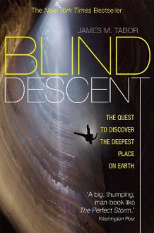 Blind Descent av James M. Tabor (Heftet)