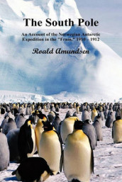 "The South Pole; An Account of the Norwegian Antarctic Expedition in the ""Fram,"" 1910-12. Volumes I and II av Captian Roald Amundsen (Innbundet)"