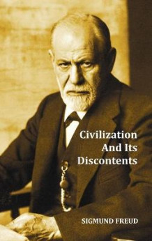 an analysis of sigmund freud civilization and its discontents Civilization and its discontents rare book for sale this first edition, signed by sigmund freud, alec guinness, tyronne guthrie, tyrone guthrie is available at bauman rare books.