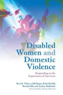 Disabled Women and Domestic Violence av Ravi K. Thiara, Gill Hague, Ruth Bashall, Brenda Ellis og Audrey Mullender (Heftet)