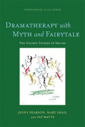 Dramatherapy with Myth and Fairytale av Jenny Pearson, Mary Smail og Pat Watts (Heftet)