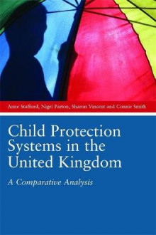 Child Protection Systems in the United Kingdom av Anne Stafford, Nigel Parton, Sharon Vincent og Connie Smith (Heftet)