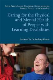 Caring for the Physical and Mental Health of People with Learning Disabilities av James Eva, Sherryl Gaskell, Louise Hammond, Geoff Marston og David Perry (Heftet)