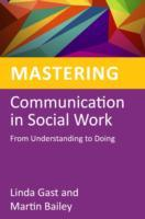 Mastering Communication in Social Work av Martin Bailey og Linda Gast (Heftet)