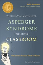 The Essential Manual for Asperger Syndrome (ASD) in the Classroom av Kathy Hoopmann (Heftet)