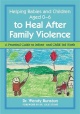Omslag - Helping Babies and Children Aged 0-6 to Heal After Family Violence