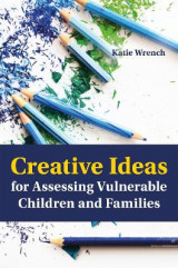 Omslag - Creative Ideas for Assessing Vulnerable Children and Families