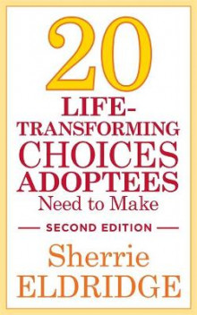 20 Life-Transforming Choices Adoptees Need to Make av Sherrie Eldridge (Heftet)