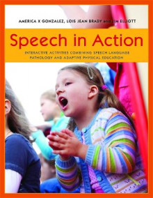 Speech in Action av America X Gonzalez, Lois Jean Brady og Jim Elliott (Heftet)