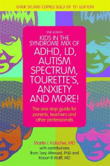Kids in the Syndrome Mix of ADHD, LD, Autism Spectrum, Tourette's, Anxiety, and More! av Martin L. Kutscher (Heftet)