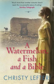 A watermelon, a fish and a bible av Christy Lefteri (Heftet)