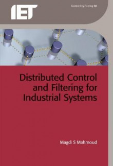 Distributed Control and Filtering for Industrial Systems av Magdi S. Mahmoud (Innbundet)